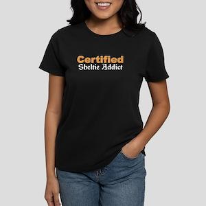 Certified Sheltie Addict Women's Dark T-Shirt