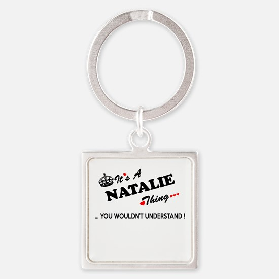 NATALIE thing, you wouldn't understand Keychains
