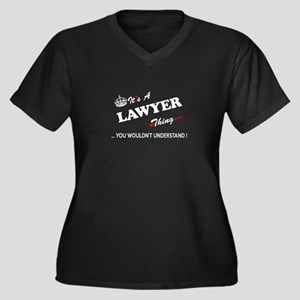 LAWYER thing, you wouldn't under Plus Size T-Shirt