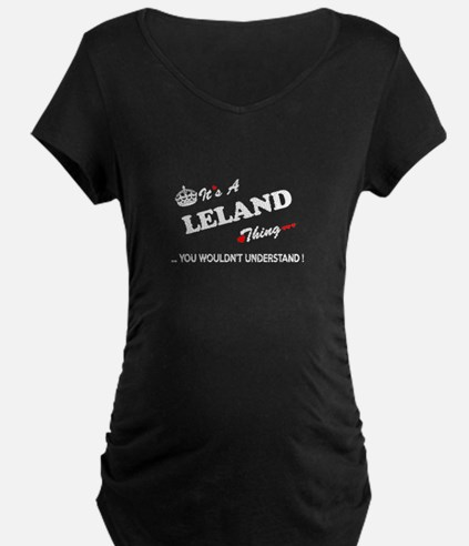 LELAND thing, you wouldn't under Maternity T-Shirt