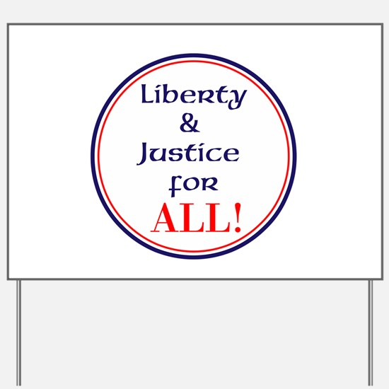 Liberty and justice for all Yard Sign