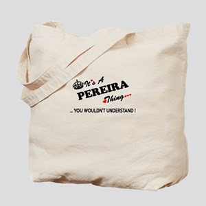 PEREIRA thing, you wouldn't understand Tote Bag