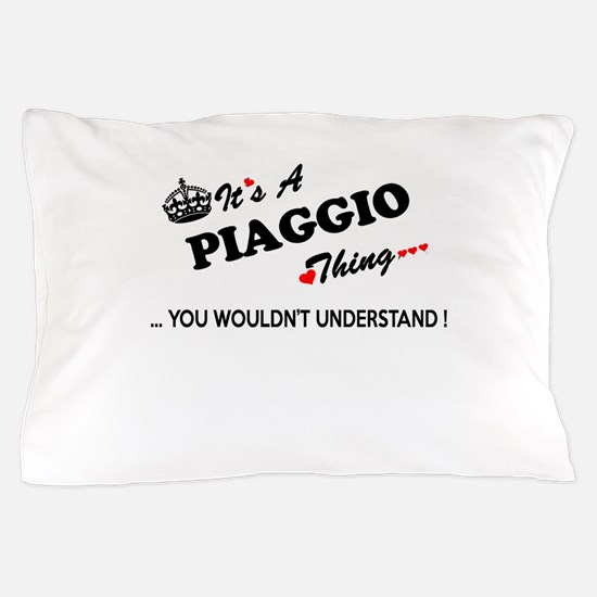 PIAGGIO thing, you wouldn't understand Pillow Case