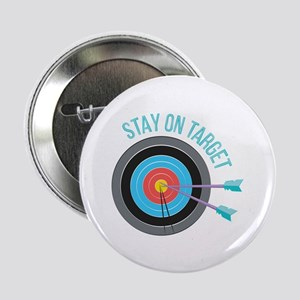 "Stay On Target 2.25"" Button (10 pack)"