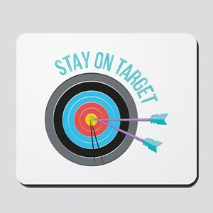 Stay On Target Mousepad