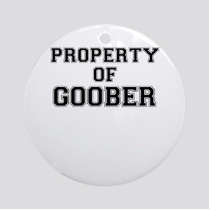 Property of GOOBER Round Ornament