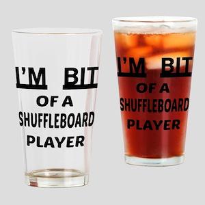 I'm bit of a Shuffleboard player Drinking Glass