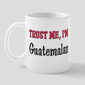 Trusty Me I'm Guatemalan Mug