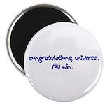 Congratulations Universe You Win Magnet
