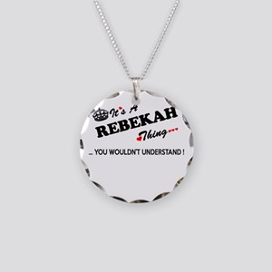 REBEKAH thing, you wouldn't Necklace Circle Charm