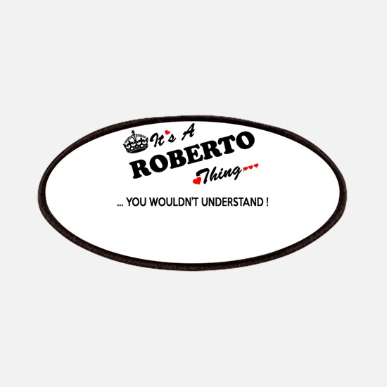 ROBERTO thing, you wouldn't understand Patch