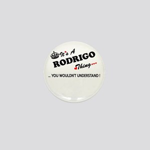 RODRIGO thing, you wouldn't understand Mini Button