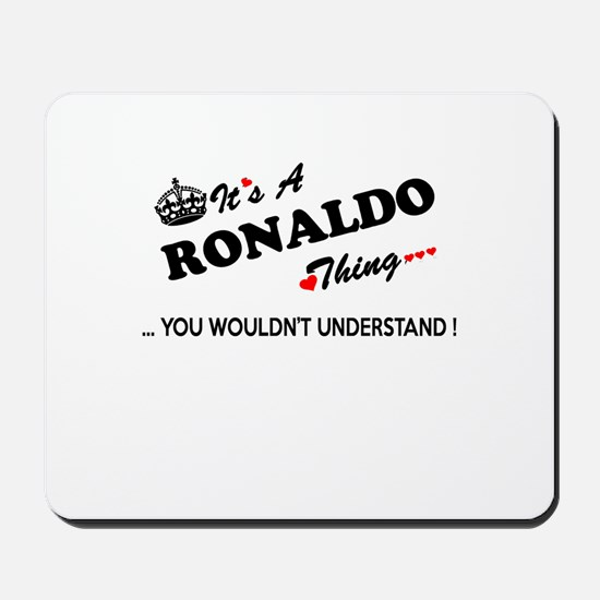 RONALDO thing, you wouldn't understand Mousepad
