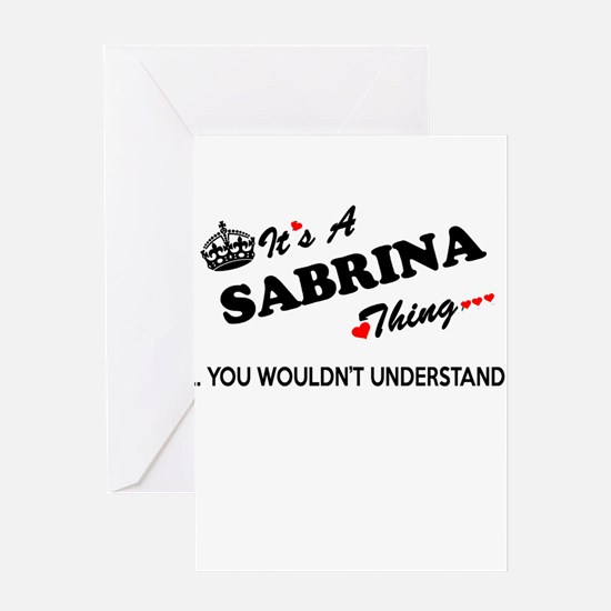 SABRINA thing, you wouldn't underst Greeting Cards