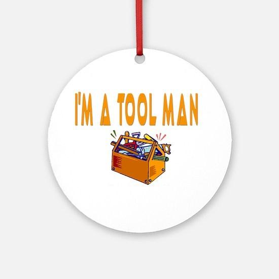 I'm a Tool Man Ornament (Round)