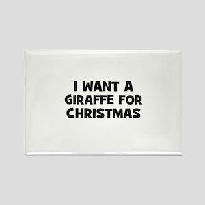 I want a Giraffe for Christma Rectangle Magnet