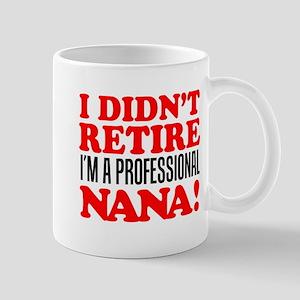 Didn't Retire Professional Nana Mugs