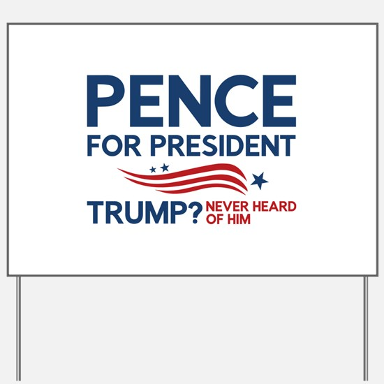 Pence For President Yard Sign
