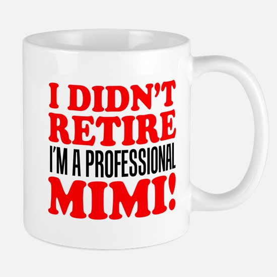 Didn't Retire Professional Mimi Mugs