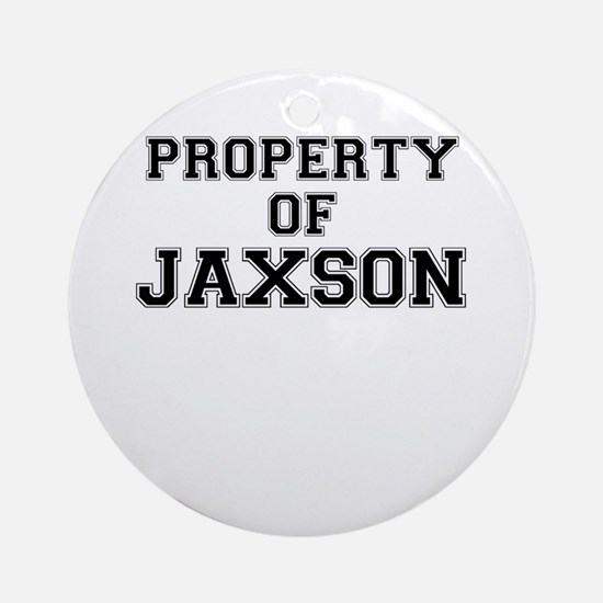 Property of JAXSON Round Ornament