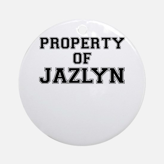 Property of JAZLYN Round Ornament