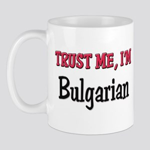 Trusty Me I'm Bulgarian Mug