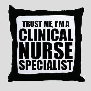 Trust Me, I'm A Clinical Nurse Specialist Throw Pi