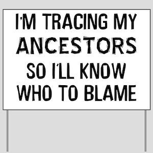 Funny Genealogy Yard Sign
