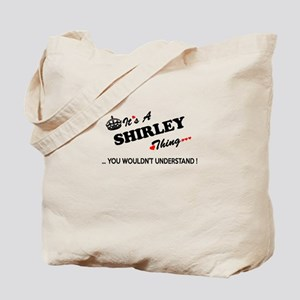 SHIRLEY thing, you wouldn't understand Tote Bag