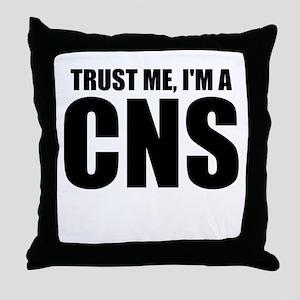 Trust Me, I'm A CNS Throw Pillow