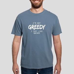Funny I Am Not Greedy I Just Like Nachos T-Shirt