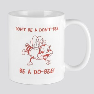 Don't be a don't-bee. Be a do-bee. Large Mugs