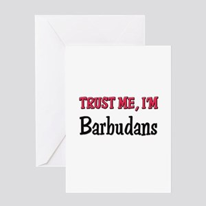 Trusty Me I'm Barbudans Greeting Card