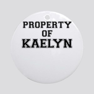 Property of KAELYN Round Ornament