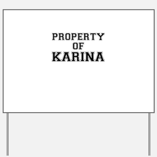 Property of KARINA Yard Sign