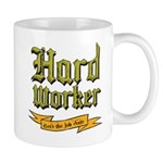 Hard worker : Gets the job done Mugs