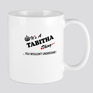 TABITHA thing, you wouldn't understand Mugs