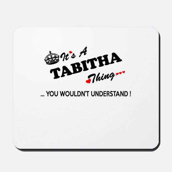 TABITHA thing, you wouldn't understand Mousepad