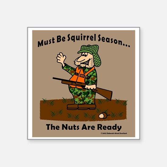 Must Be Squirrel Season Sticker