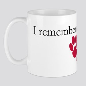 I Remember My Dog's Love Mug