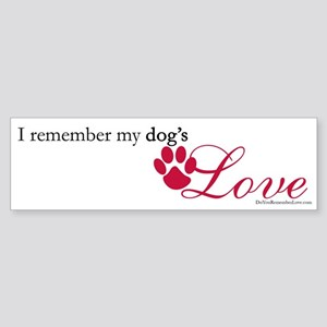 I Remember My Dog's Love Bumper Sticker