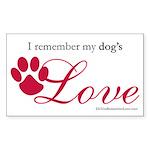I Remember My Dog's Love Rectangle Sticker