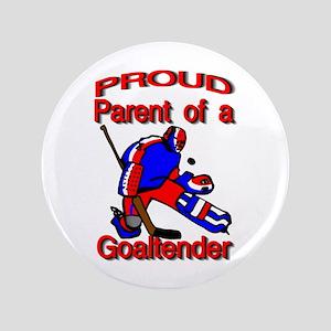 """Proud parent of a Goaltender 3.5"""" Button"""