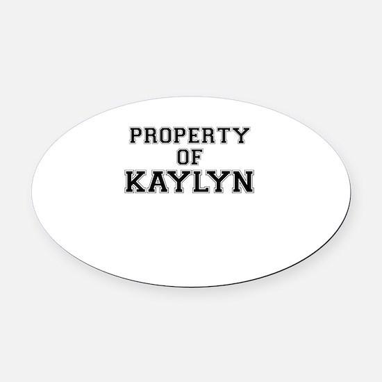 Property of KAYLYN Oval Car Magnet