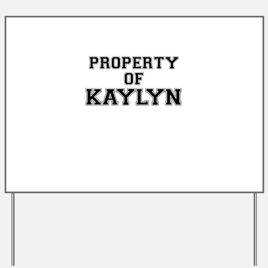 Property of KAYLYN Yard Sign