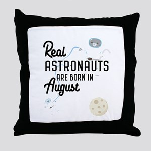 Astronauts are born in August Ctw1w Throw Pillow