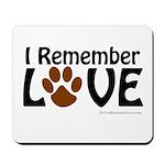 I Remember Love Mousepad