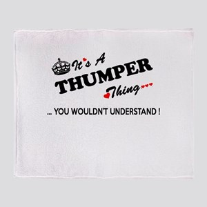THUMPER thing, you wouldn't understa Throw Blanket