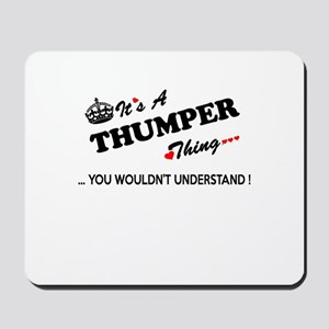 THUMPER thing, you wouldn't understand Mousepad