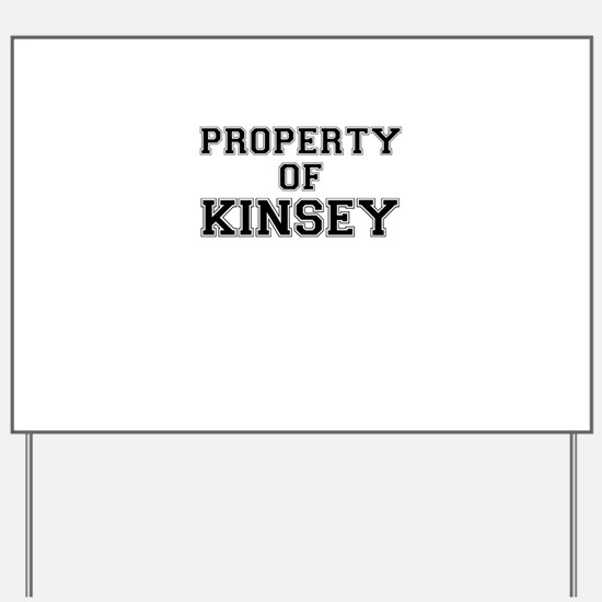 Property of KINSEY Yard Sign
